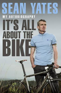 It's All About The Bike by Sean Yates