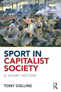 Sport in Capitalist Society, by Tony Collins