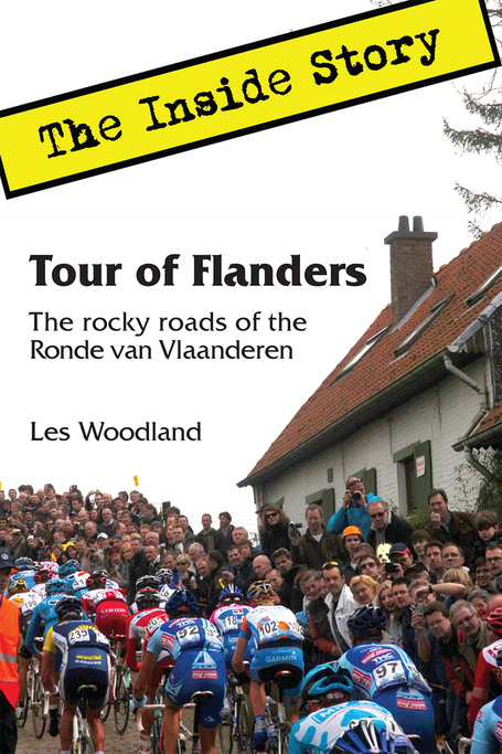 tour of flanders: the inside story, by les woodland