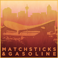 Matchsticks and Gasoline