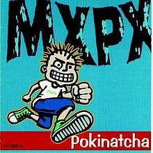 220px-mxpx_-_pokinatcha_cover_medium