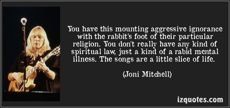 Quote-you-have-this-mounting-aggressive-ignorance-with-the-rabbit-s-foot-of-their-particular-religion-joni-mitchell-128501_medium