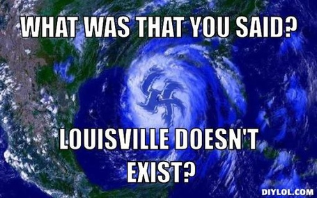Ncaa-final-four-meme-generator-what-was-that-you-said-louisville-doesn-t-exist-530d7b_medium