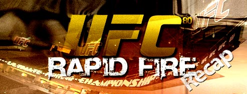UFC 80 Recap