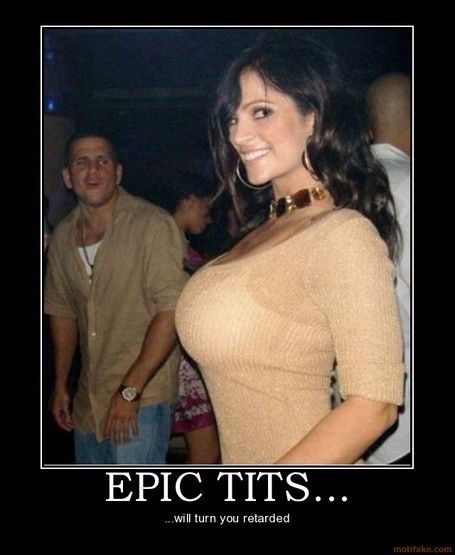 Epic-tits-epic-tits-tits-boobs-retard-retarded-demotivational-poster-1238676447_medium