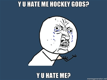 Y-u-hate-me-hockey-gods-y-u-hate-me_medium